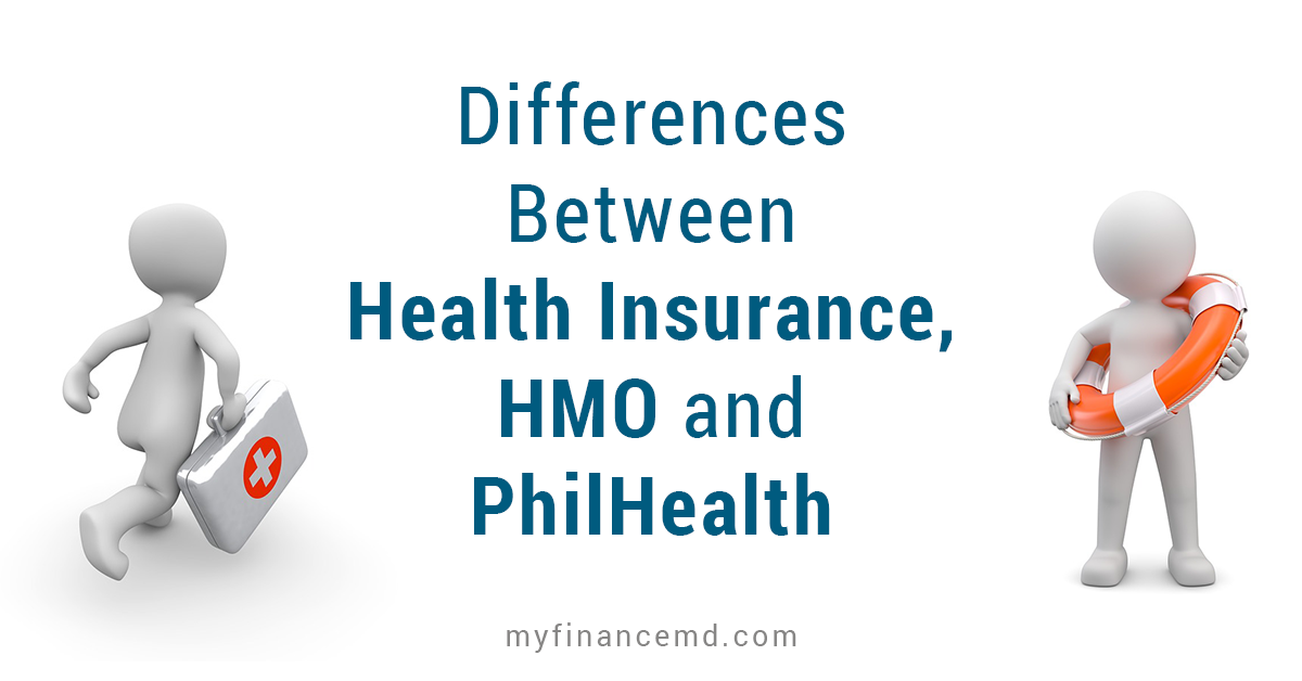 What Are The Differences Between Health Insurance Hmo And Philhealth My Finance Md